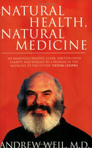 Natural Health, Natural Medicine  Andrew Weil, M.D.