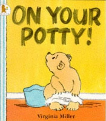 On Your Potty!  Virginia Miller