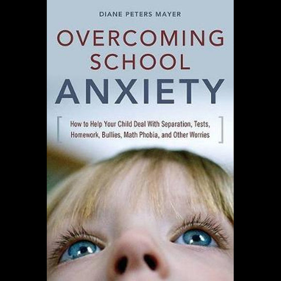 Overcoming School Anxiety  Diane Peters Mayer