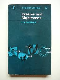 Dreams and Nightmares - J. A. Hadfield