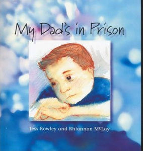My Dad's in Prison - Tess Rowley and Rhiannon McLay