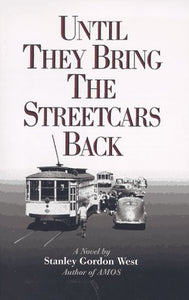 Until They Bring the Streetcars Back  Stanley Gordon West