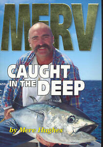 Merv: Caught in the Deep by Merv Hughes
