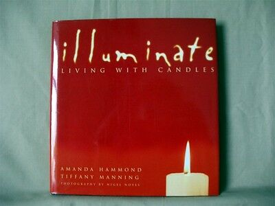 Illuminate: Living with Candles - Amanda Hammond & Tiffany Manning