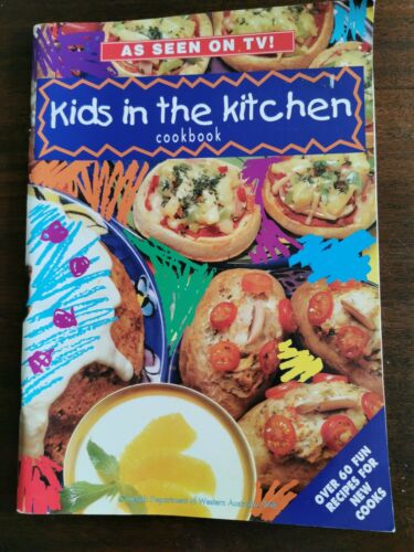 Kids in the Kitchen cookbook Health Dept of Western Australia 1998