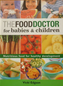 The Food Doctor for Babies & Children  Vicki Edgson