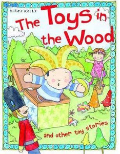The Toys in the Woods - Miles Kelly