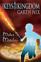 The Keys to the Kingdom  Mister Monday  Garth Nix