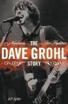 The Dave Grohl Story  Jeff Apter