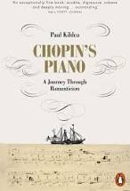 Chopin's Piano  A Journey through Romanticism  Paul Kildea