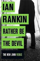 Rather Be the Devil  Ian Rankin