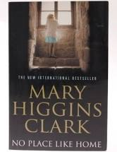 No Place Like Home  Mary Higgins Clark