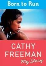 Born to Run  Cathy Freeman My Story
