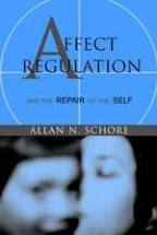 Affect Regulation and the Repair of the Self   Allan N. Schore