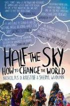Half the Sky  How to Change the World  Nicholas D. Kristof & Sheryl Wudunn