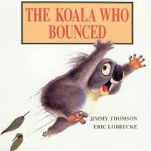 The Koala Who Bounced  Jimmy Thomson and Eric Lobbecke