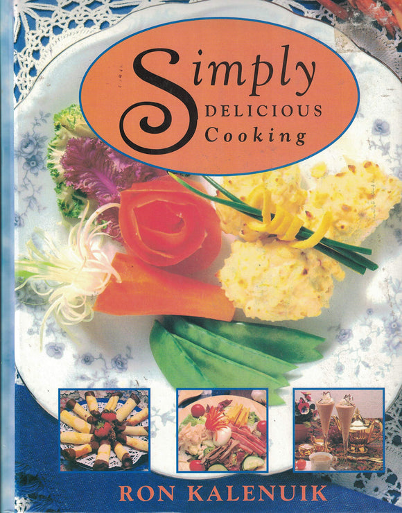 Simply Delicious Cooking 2  Ron Kalenuik