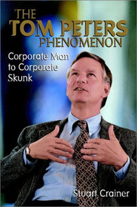 The Tom Peters Phenomenon   Stuart Crainer
