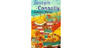 Summer Things  Joseph Connolly