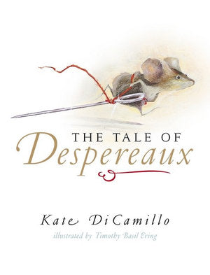 The Tale Of Despereaux  Kate Di Camillo
