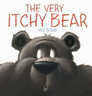 The Very Itchy Bear  Nick Bland