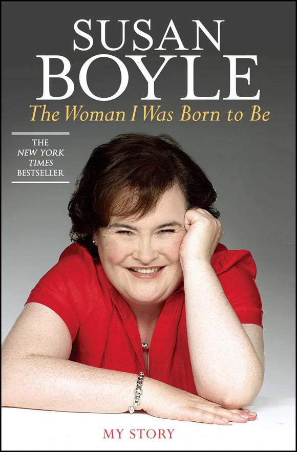 The Woman I Was Born to Be: My Story - Susan Boyle