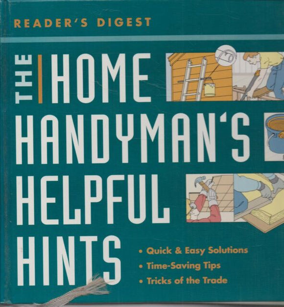 The Home Handyman's Helpful Hints - Reader's Digest 1996