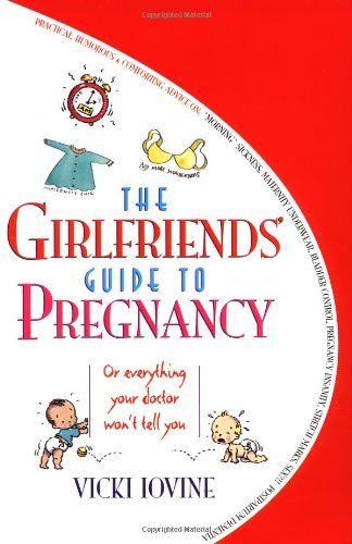 The Girlfriends Guide to Pregnancy  Vicki Iovine