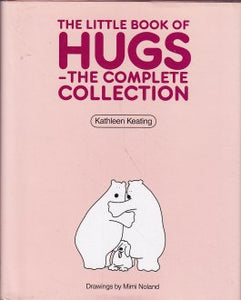 The Little Book Of Hugs - The Complete Collection Kathleen Keating