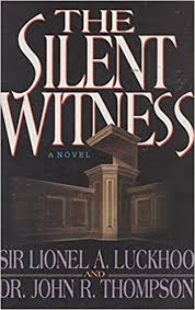 The Silent Witness  Sir Lionel A. Luckhoo Dr. John R. Thompson