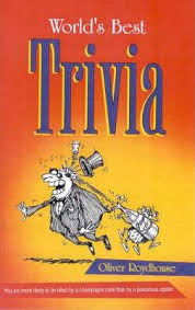 World's Best Trivia  Oliver Roydhouse