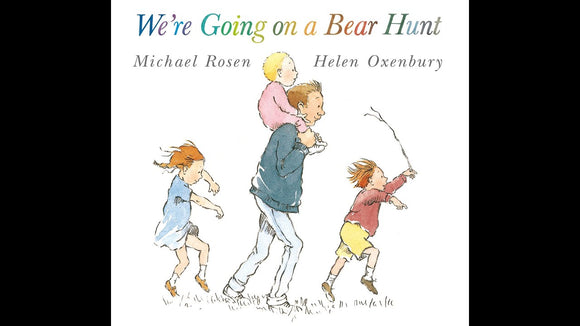 We're Going On A Bear Hunt  Michael Rosen  Helen Oxenbury