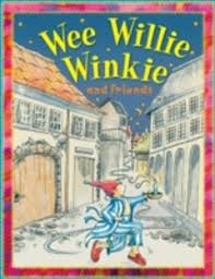 Wee Willie Winkie and friends  Miles Kelly