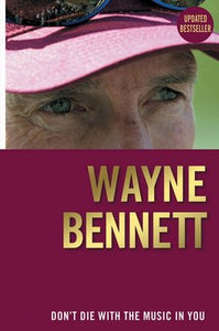 Wayne Bennett Dont Die With The Music In You Steve Crawley