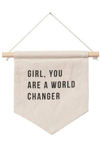 Girl, You Are A World Changer Wall Hanging