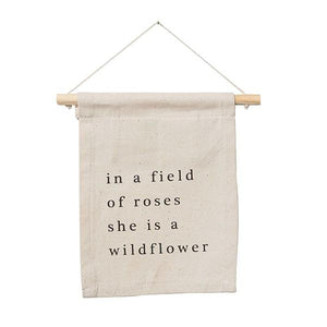 In a Field of Roses, She is a Wildflower Wall Hanging