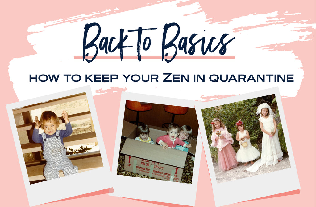 Back to basics- tips for how to keep your Zen in quarantine