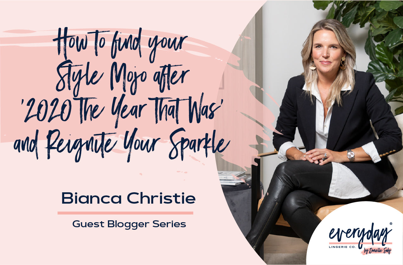 HOW TO FIND YOUR STYLE MOJO AFTER '2020 THE YEAR THAT WAS' AND REIGNITE YOUR SPARKLE