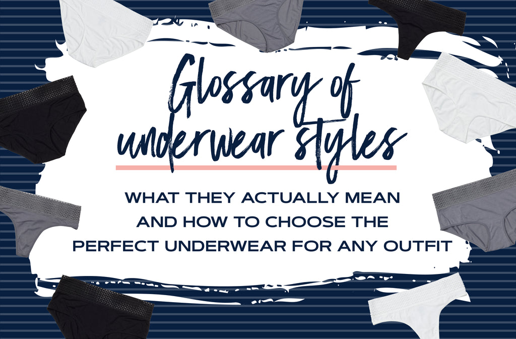 Glossary of underwear styles—what they actually mean and how to choose the perfect underwear for any outfit