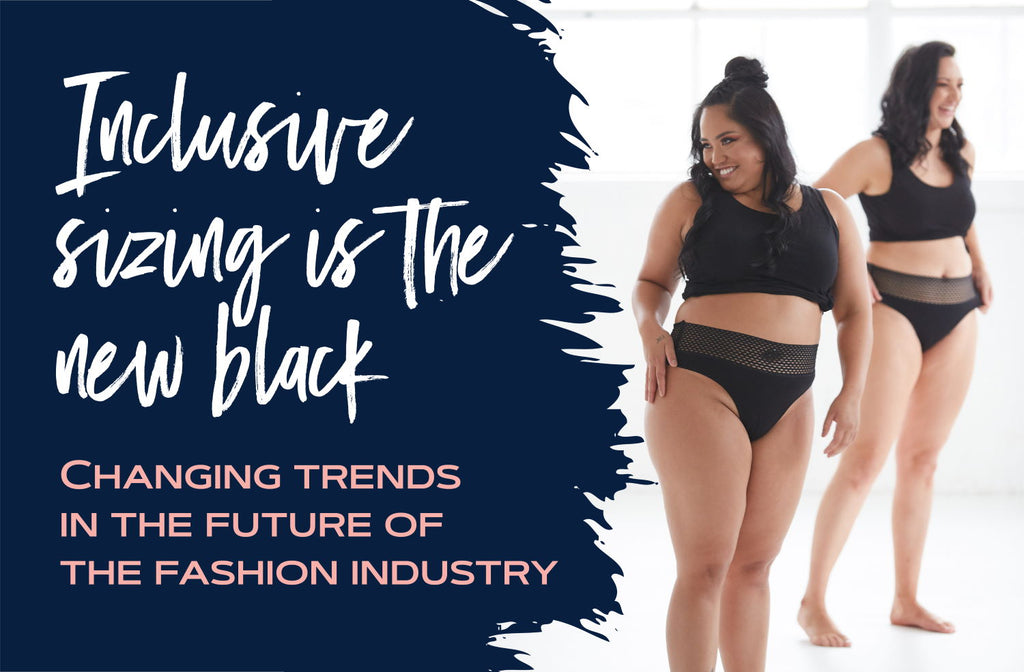 Inclusive sizing is the new black- changing trends in the future of the fashion industry