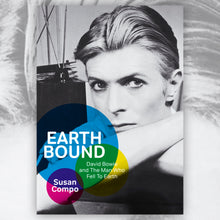 Load image into Gallery viewer, Earthbound: David Bowie and The Man Who Fell To Earth