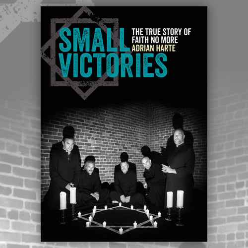 Small Victories - The True Story of Faith No More