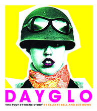 Load image into Gallery viewer, Dayglo: The Poly Styrene Story - Deluxe Edition