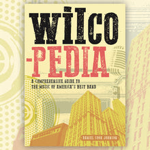 Load image into Gallery viewer, Wilco-Pedia