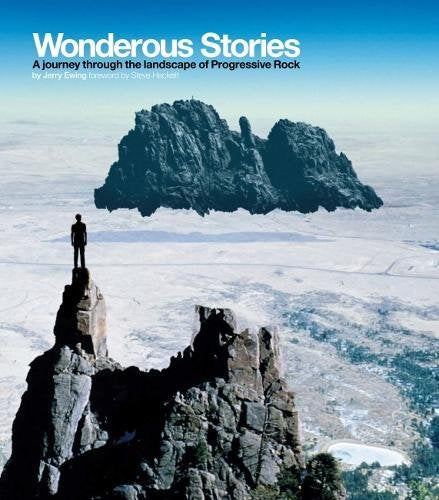 Wonderous Stories:  A Journey Through the Landscape of Progressive Rock