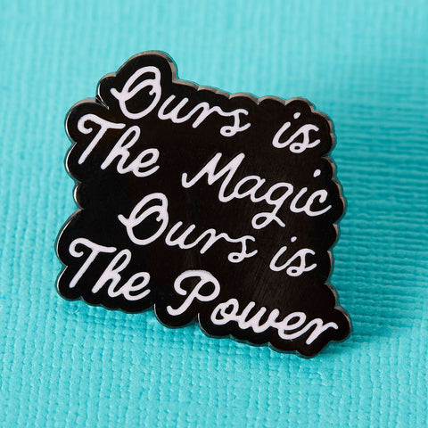 Punky Pins Ours is the Magic Enamel Pin | Angel Clothing