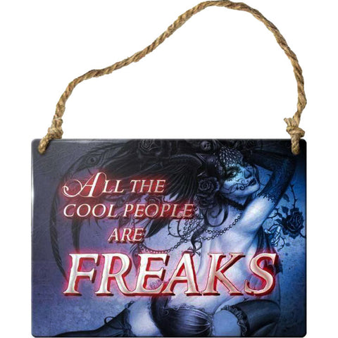 Alchemy Gothic All the Cool People are Freaks Steel Hanging Plaque - Angel Clothing