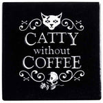 Alchemy Gothic Catty Without Coffee Coaster | Angel Clothing