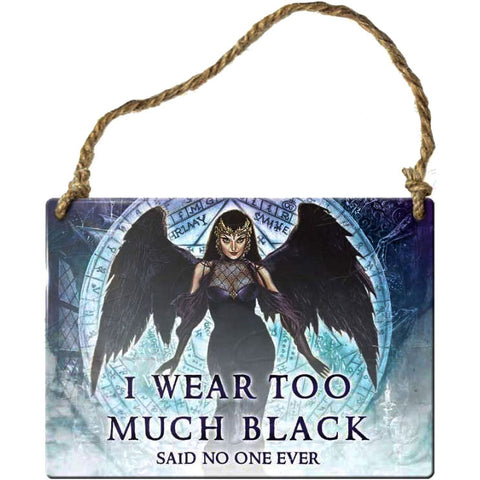 Alchemy Gothic I Wear Too Much Black Steel Hanging Plaque | Angel Clothing