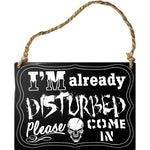 Alchemy Gothic Im Already Disturbed Steel Hanging Plaque | Angel Clothing